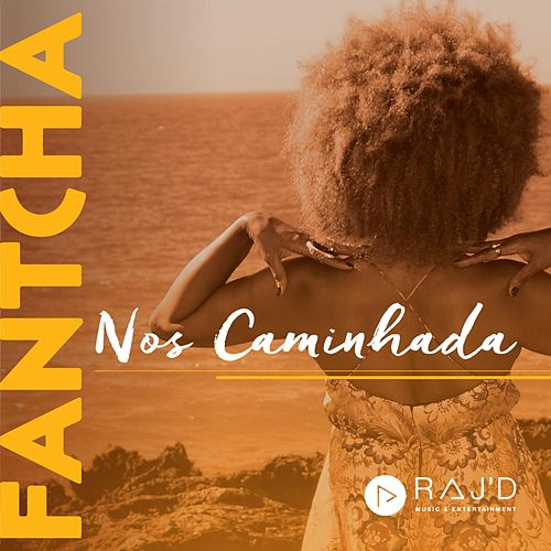 Play & Download Nos Caminhada by Fantcha | Napster