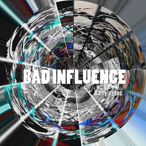 Play & Download Barrys Gone by Bad Influence | Napster