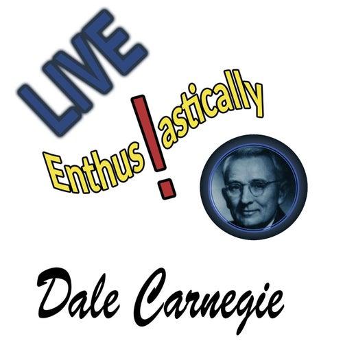 Live Enthusiastically von Dale Carnegie