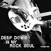 Deep Down in My Rock Soul, Vol. 2 von Various Artists