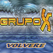 Play & Download Volvere by Grupo X | Napster