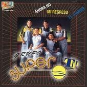 Ahora No, Mi Regreso, El Chofer by Grupo Super T