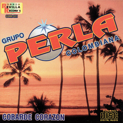 Play & Download Cobarde Corazon by Grupo Perla Colombiana | Napster