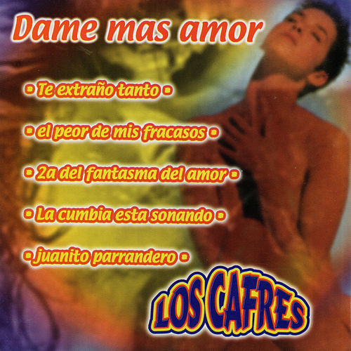 Play & Download Dame Mas Amor by Los Cafres | Napster