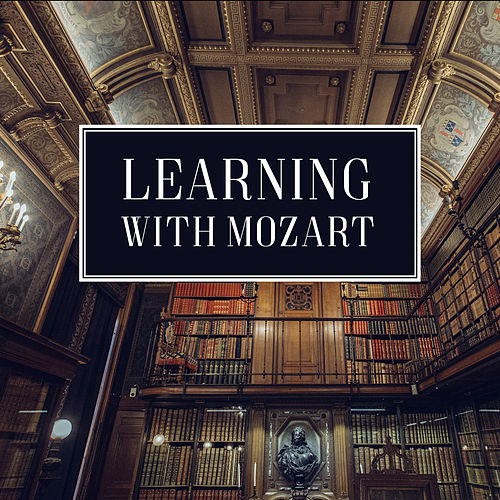 Play & Download Learning with Mozart – Music to Concentrate, Easy Listening, Piano Bar, Stress Relief by Studying Music | Napster