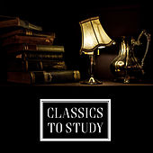 Play & Download Classics to Study – Music to Learning, Study Time, Brain Development by Exam Study Music Academy | Napster