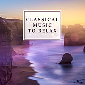 Classical Music to Relax – Rest with Classics, Relaxing Music, Soft Sounds to Chill de The Stradivari Orchestra