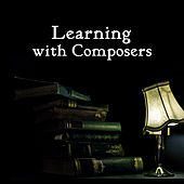 Play & Download Learning with Composers – Classical Music for Study, Focus, Stress Relief, Motivational Songs, Bach, Mozart, Beethoven by Reading Music Academy | Napster