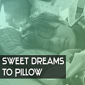 Play & Download Sweet Dreams to Pillow – Soft Sleeping Music for Baby, Instrumental Lullabies to Bed, Deep Sleep, Schubert, Beethoven by Kindergarten Musik Akademie Baby Can't Sleep | Napster