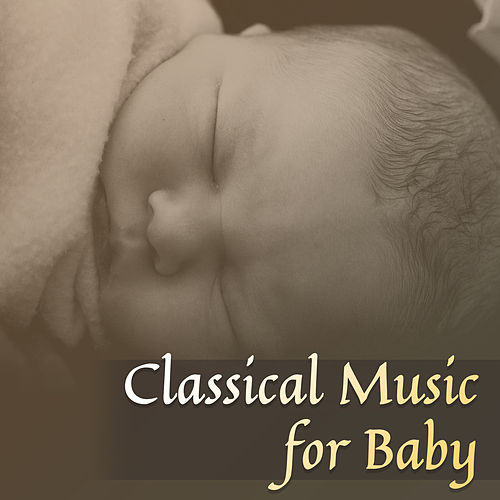 Play & Download Classical Music for Baby – Stress Relief, Baby Relaxation, Rest with Classics, Music to Calm Down by Baby Mozart Orchestra | Napster