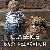 Classics Baby Relaxation – Soft Music for Baby, Classical Sounds to Calm Baby, Baby Sleep by Classical Lullabies