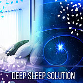 Play & Download Deep Sleep Solution – Relaxing Music, Music for Deep Sleep, Helpful for Fall Asleep, New Age by Deep Sleep Relaxation | Napster