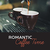 Play & Download Romantic Coffee Time – Instrumental Music, Mellow Jazz, Easy Listening, Smooth Jazz for Cafe by Romantic Piano Music | Napster