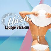 Ibiza Lounge Sessions & DJ Mix (Chillout Lounge Music, Smooth Sounds of Chillout for Café, Sensual Chill Lounge & Relaxing Chill) by Various Artists