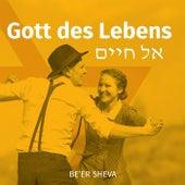 Play & Download Gott Des Lebens (El Chaim) by Be'er Sheva | Napster