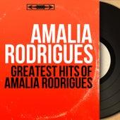 Greatest Hits of Amalia Rodrigues (Mono Version) von Amalia Rodrigues