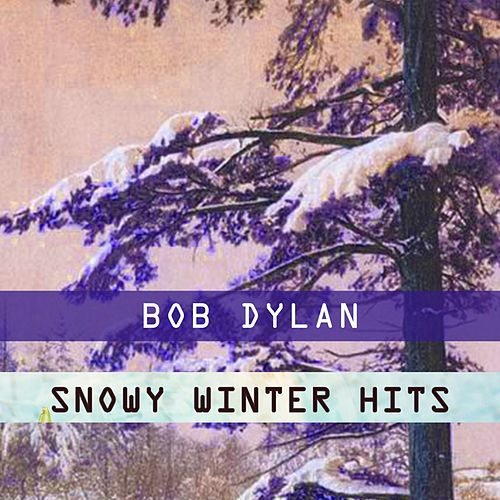Snowy Winter Hits de Bob Dylan
