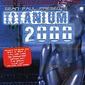 Play & Download Sean Paul Presents: Titanium 2000 by Various Artists | Napster