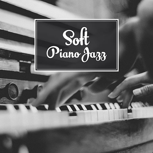 Play & Download Soft Piano Jazz – Relaxing Melodies, Piano Bar, Sensual Note, Moonlight Jazz, Smooth Sounds to Rest by Gold Lounge | Napster