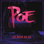 Play & Download Lo Peor de Mí by Poe | Napster