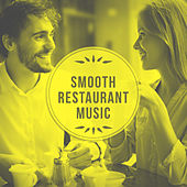 Play & Download Smooth Restaurant Music – Jazz for Cafe & Restaurant, Jazz Lounge, Instrumental Music, Easy Listening by Relaxing Piano Music Consort | Napster
