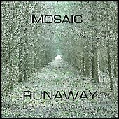 Play & Download Runaway by Mosaic | Napster