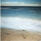 Play & Download Les Quatre Vents - Live (Musik für Holzbläserquartett) by Les Quatre Vents | Napster