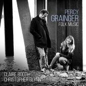 Percy Grainger: Folk Songs by Christopher Glynn