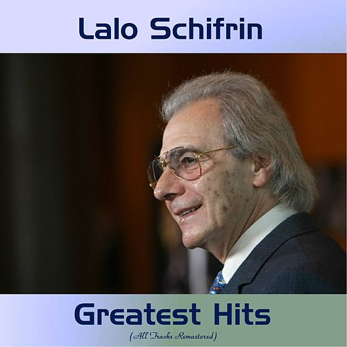 Play & Download Lalo Schifrin Greatest Hits (All Tracks Remastered) by Lalo Schifrin | Napster