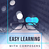 Play & Download Easy Learning with Composers – Classical Study Music, Better Concentration, Training Mind, Deep Focus, Relaxation Sounds by Klassik Musik  Akademie | Napster