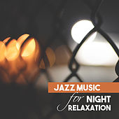 Play & Download Jazz Music for Night Relaxation – Smooth Music, Moonlight Jazz, Shades of Piano, Rest a Bit by Chilled Jazz Masters | Napster