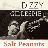 Play & Download Salt Peanuts by Dizzy Gillespie | Napster