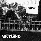 It All Started in Auckland by Iceman