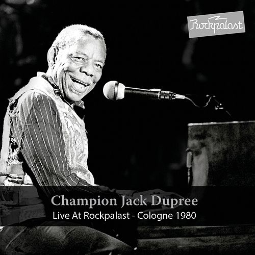 Play & Download Live at Rockpalast (Live Cologne 1980) by Champion Jack Dupree | Napster
