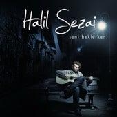 Seni Beklerken by Halil Sezai
