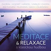 Meditation & Relaxation with Classical Music by Various Artists