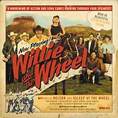 Play & Download Willie and the Wheel (Deluxe Edition) by Asleep at the Wheel | Napster