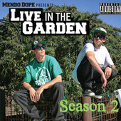 Live in the Garden Season 2 by Mendo Dope