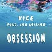 Obsession (feat. Jon Bellion) by Vice
