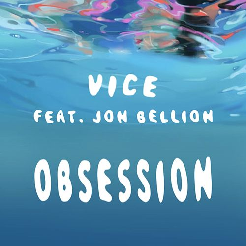 Obsession (feat. Jon Bellion) de Vice