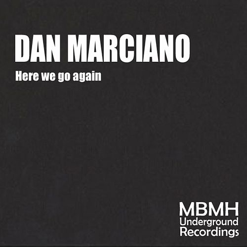 Play & Download Here we go again by Dan Marciano | Napster