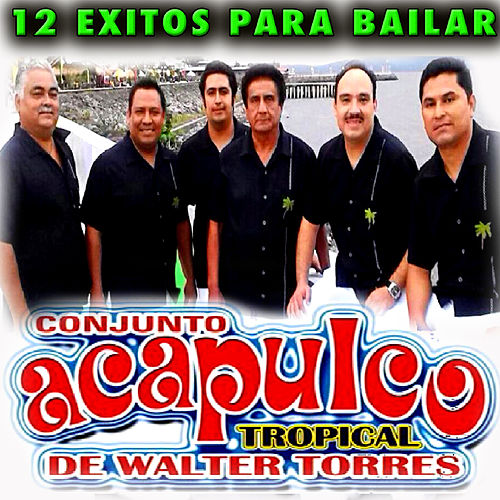 12 Exitos by Acapulco Tropical