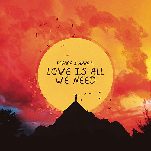 Love Is All We Need by FTampa