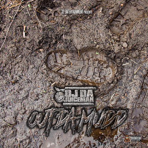 Out Da Mudd by OJ Da Juiceman