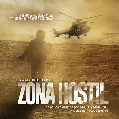 Zona Hostil (Banda Sonora Original) by Roque Baños
