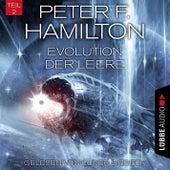 Evolution der Leere, Teil 2 - Das dunkle Universum, Band 4 (Ungekürzt) von Peter F. Hamilton