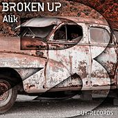 Play & Download Broken Up by Alik | Napster