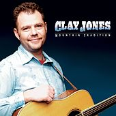 Play & Download Mountain Tradition by Clay Jones | Napster