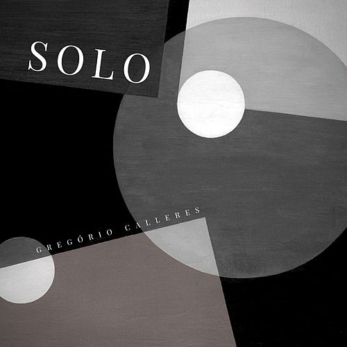 Play & Download Solo by Gregório Calleres | Napster