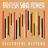 Play & Download Electrical Kittens by British Sea Power | Napster